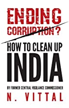 Ending Corruption?: How to Clean Up India by…