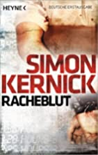 Racheblut: Thriller by Simon Kernick