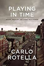 Playing in Time: Essays, Profiles, and Other…