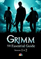 Grimm: The Essential Guide: Seasons 1 & 2 by…