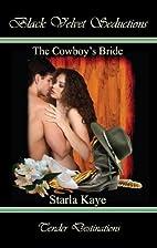 The Cowboy's Bride by Starla Kaye