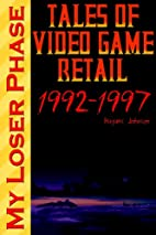 My Loser Phase: Tales of Video Game Retail…