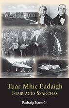 Tuar Mhic Éadaigh: Stair agus Seanchas by…