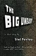 The Big Uneasy by Stel Pavlou