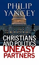 Christians and Politics: Uneasy Partners by…