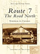 Route 7, The Road North: Norwalk to Canaan…