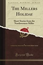 The Miller's Holiday: Short Stories from the…