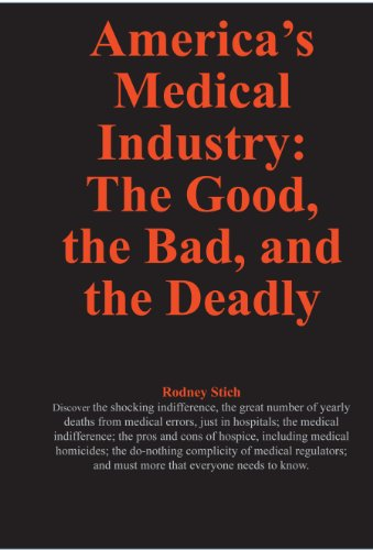 americas-medical-industry-the-good-the-badand-the-deadly-number-25-in-a-series-of-30-defrauding-america-books