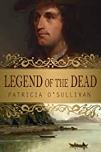 Legend of the Dead by Patricia O'Sullivan
