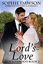 Lord's Love (Cottonwood) by Sophie…