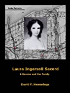 Laura Ingersoll Secord: A Heroine and Her…