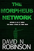 The Morpheus Network by David N. Robinson