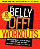 The Belly Off! Workouts: Attack the Fat that…