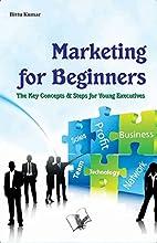 Marketing for Beginners by Bittu Kumar
