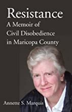 Resistance: A Memoir of Civil Disobedience…