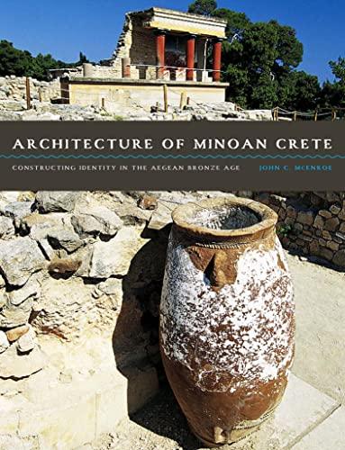 architecture-of-minoan-crete-constructing-identity-in-the-aegean-bronze-age