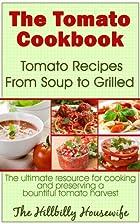 The Tomato Cookbook: Tomato Recipes From…
