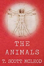 The Animals by T. Scott McLeod