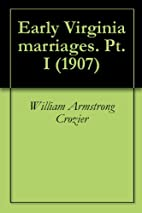 Early Virginia marriages. Pt. I (1907) by…