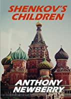 Shenkov's Children by Anthony Newberry