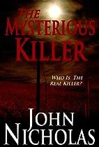 The Mysterious Killer by John Nicholas