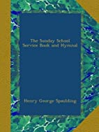 The Sunday School Service Book and Hymnal by…