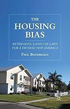 The Housing Bias: Rethinking Land Use Laws…