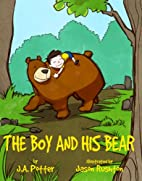 The Boy and His Bear by J.A. Potter
