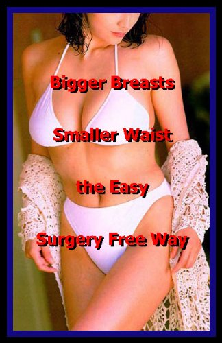 bigger-breasts-smaller-waist-the-easy-surgery-free-way
