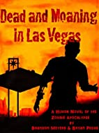 Dead and Moaning in Las Vegas by Brandon…