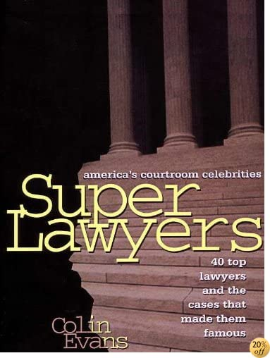 SuperLawyers:40 Top Lawyers And The Cases That Made Them Famous