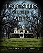 Footsteps in the Attic by Heidi Mitchell