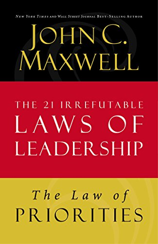 the-law-of-priorities-lesson-17-from-the-21-irrefutable-laws-of-leadership