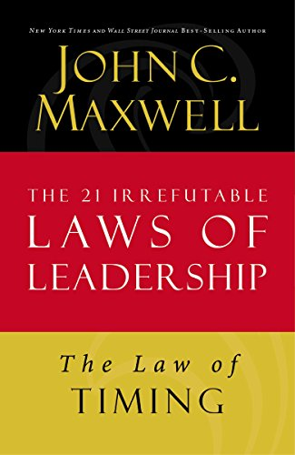 the-law-of-timing-lesson-19-from-the-21-irrefutable-laws-of-leadership