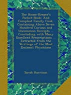 The House-Keeper's Pocket-Book: And Compleat…