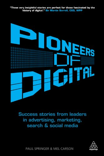 pioneers-of-digital-success-stories-from-leaders-in-advertising-marketing-search-and-social-media