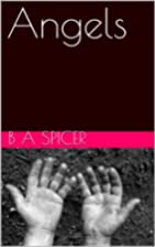 Angels (a metaphysical horror story) by B.A.…