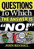 Questions to Which the Answer is No! by…