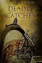 Deadly Catches (short stories of Nova…