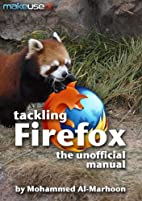 Tackling Firefox: The Unofficial Manual by…