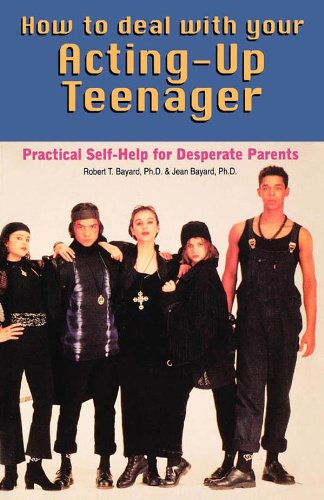 how-to-deal-with-your-acting-up-teenager-practical-help-for-desperate-parents