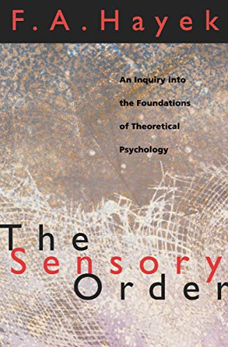 the-sensory-order-an-inquiry-into-the-foundations-of-theoretical-psychology