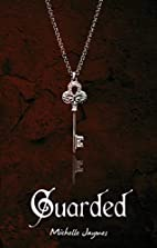 Guarded (Volume 1) by Michelle Jaymes