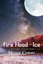 Fire, Flood and Ice: Three Short Stories by…