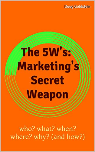 the-5ws-marketings-secret-weapon-who-what-when-where-why-and-how-mind-of-marketings-empower-me-now-tools-to-accelerate-your-business-career-success-book-2