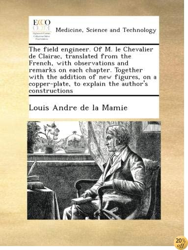 The field engineer. Of M. le Chevalier de Clairac, translated from