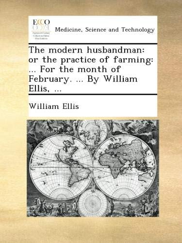 the-modern-husbandman-or-the-practice-of-farming-for-the-month-of-february-by-william-ellis