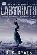 The Labyrinth (Acropolis, #2) by R.K. Ryals