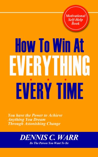 how-to-win-at-everythingevery-time-you-have-the-power-to-achieve-anything-you-dream-through-astonishing-change-know-how-to-win-book-1