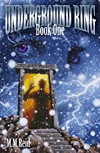 Underground Ring: Book 1 by M. M. Reid